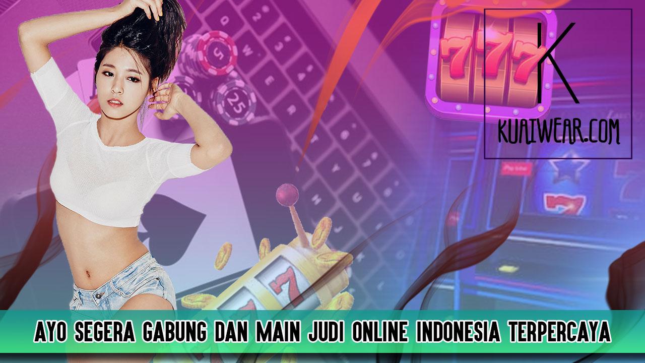 Ayo Segera Gabung dan Main Judi Online Indonesia Terpercaya